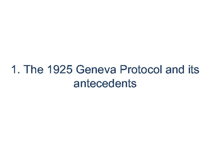 1. The 1925 Geneva Protocol and its antecedents