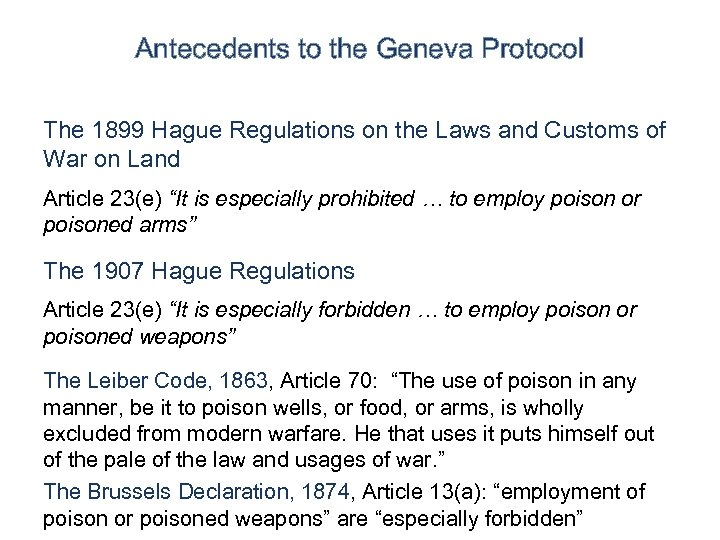 Antecedents to the Geneva Protocol The 1899 Hague Regulations on the Laws and Customs