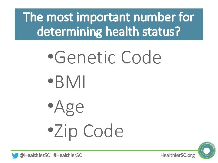 The most important number for determining health status? • Genetic Code • BMI •