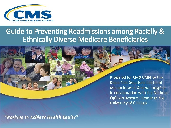 Guide to Preventing Readmissions among Racially & Ethnically Diverse Medicare Beneficiaries Prepared for CMS