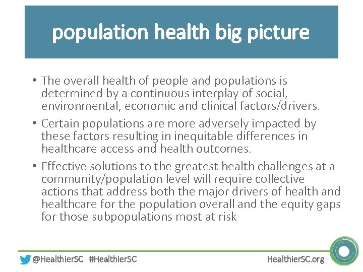 population health big picture • The overall health of people and populations is determined