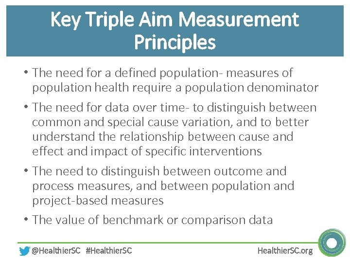 Key Triple Aim Measurement Principles • The need for a defined population- measures of