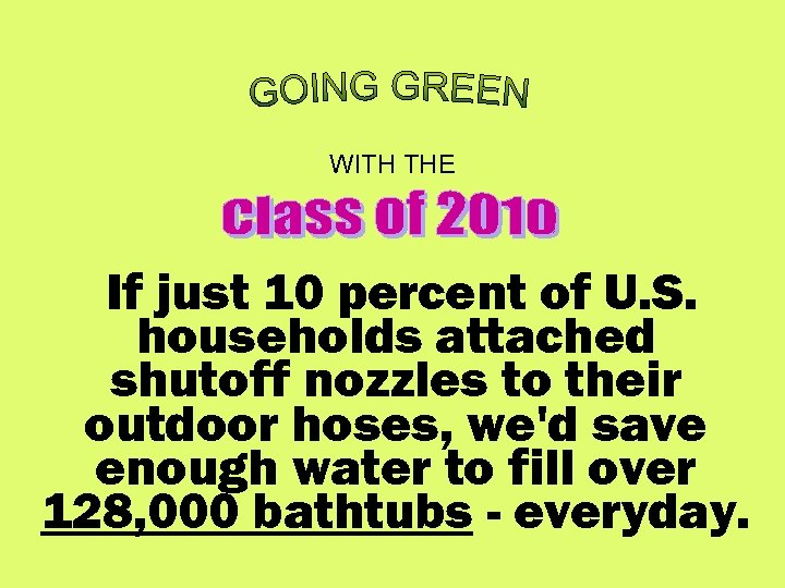 WITH THE If just 10 percent of U. S. households attached shutoff nozzles to