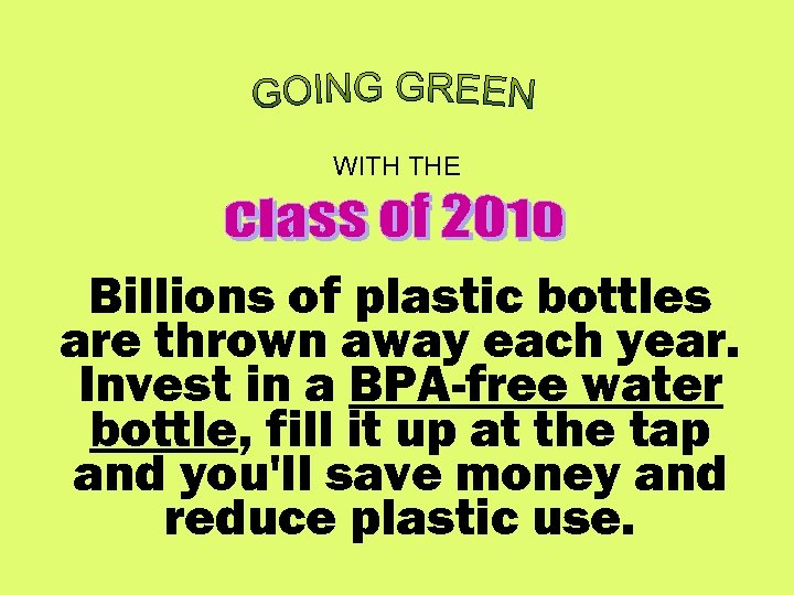 WITH THE Billions of plastic bottles are thrown away each year. Invest in a