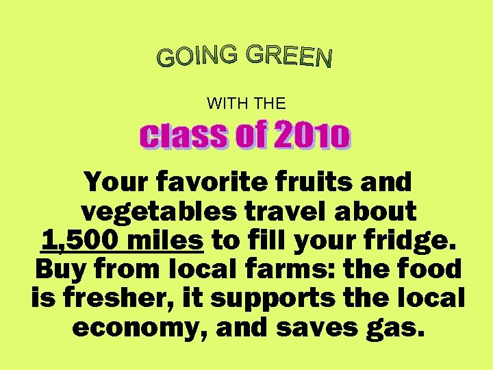 WITH THE Your favorite fruits and vegetables travel about 1, 500 miles to fill