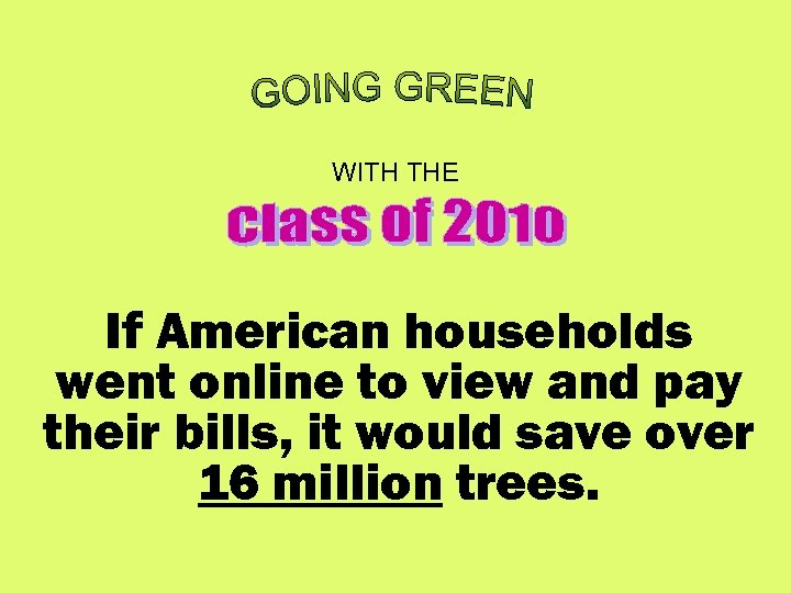 WITH THE If American households went online to view and pay their bills, it