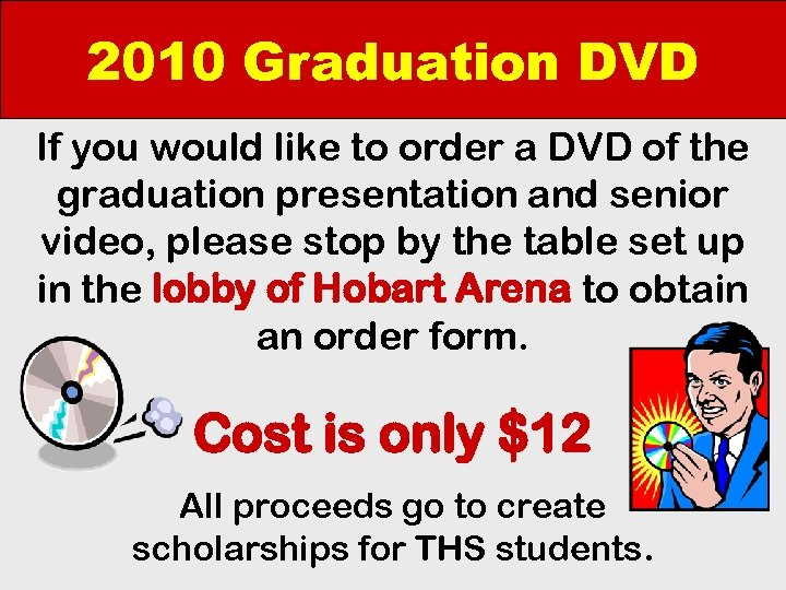 2010 Graduation DVD If you would like to order a DVD of the graduation