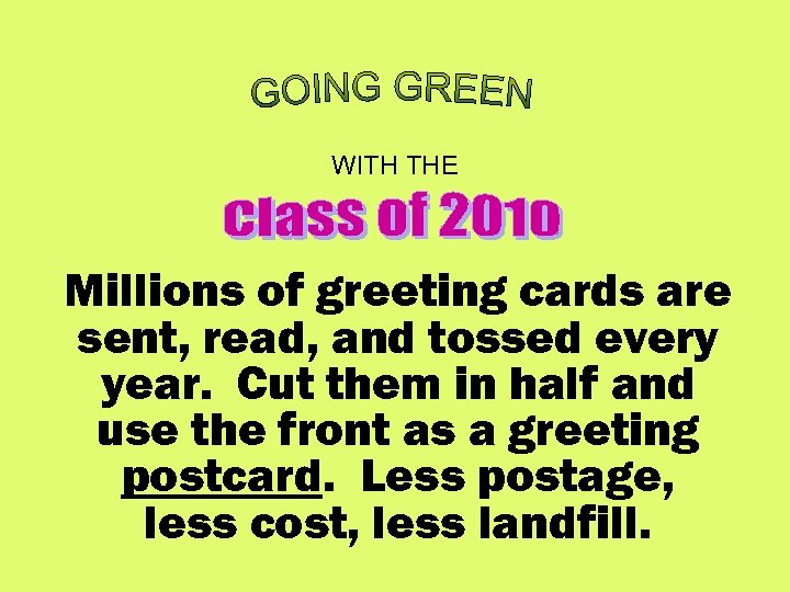 WITH THE Millions of greeting cards are sent, read, and tossed every year. Cut