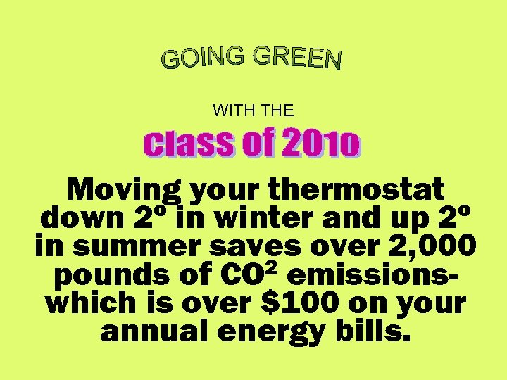 WITH THE Moving your thermostat down 2º in winter and up 2º in summer