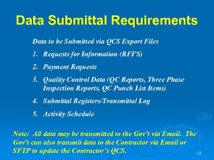 Data Submittal Requirements Data to be Submitted via QCS Export Files 1. Requests for