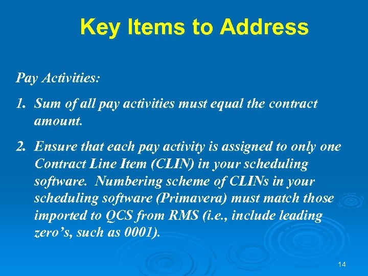 Key Items to Address Pay Activities: 1. Sum of all pay activities must equal