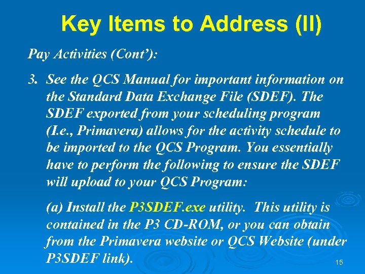 Key Items to Address (II) Pay Activities (Cont'): 3. See the QCS Manual for