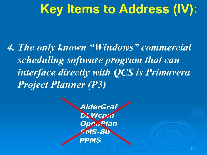 """Key Items to Address (IV): 4. The only known """"Windows"""" commercial scheduling software program"""