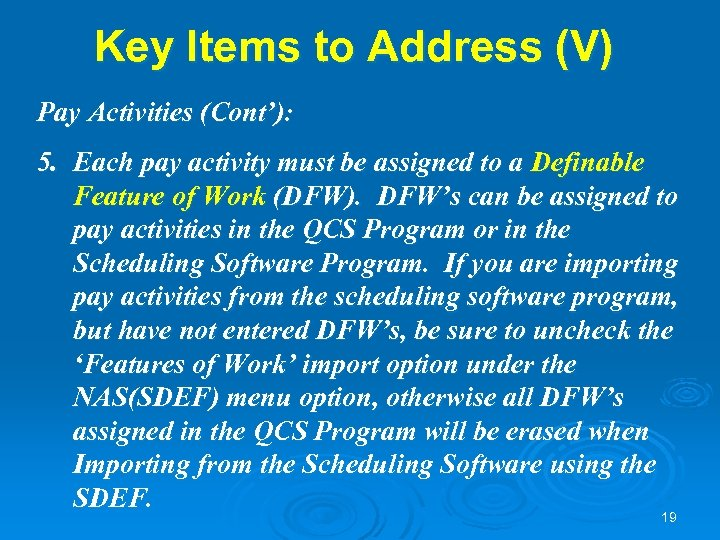 Key Items to Address (V) Pay Activities (Cont'): 5. Each pay activity must be