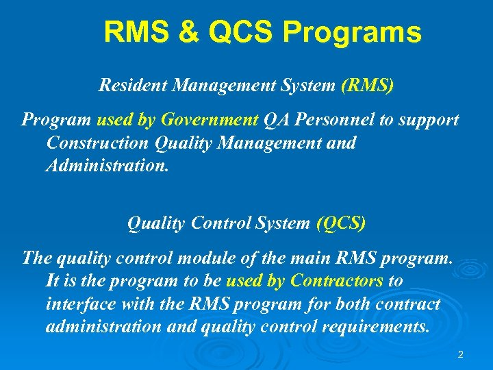 RMS & QCS Programs Resident Management System (RMS) Program used by Government QA Personnel