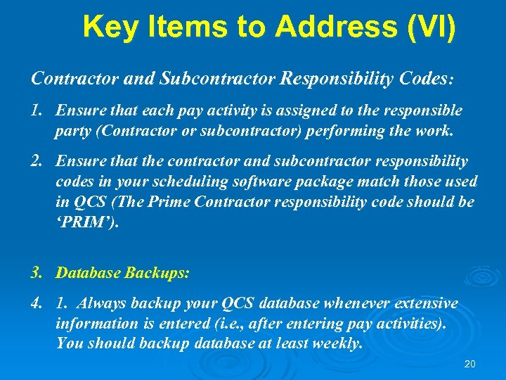 Key Items to Address (VI) Contractor and Subcontractor Responsibility Codes: 1. Ensure that each
