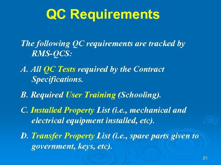 QC Requirements The following QC requirements are tracked by RMS-QCS: A. All QC Tests