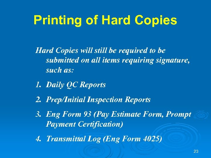 Printing of Hard Copies will still be required to be submitted on all items