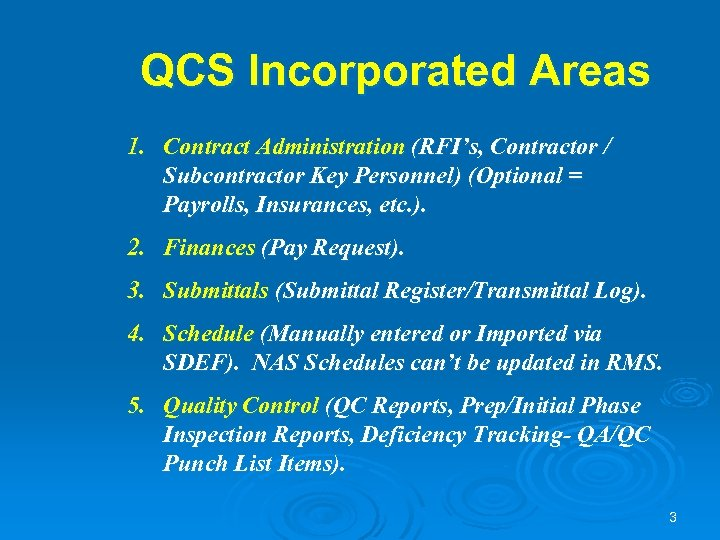 QCS Incorporated Areas 1. Contract Administration (RFI's, Contractor / Subcontractor Key Personnel) (Optional =