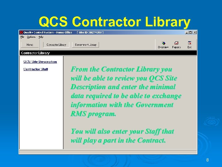 QCS Contractor Library From the Contractor Library you will be able to review you