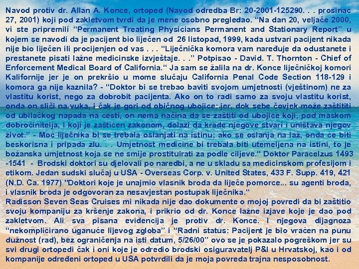 Navod protiv dr. Allan A. Konce, ortoped (Navod odredba Br: 20 -2001 -125290. .