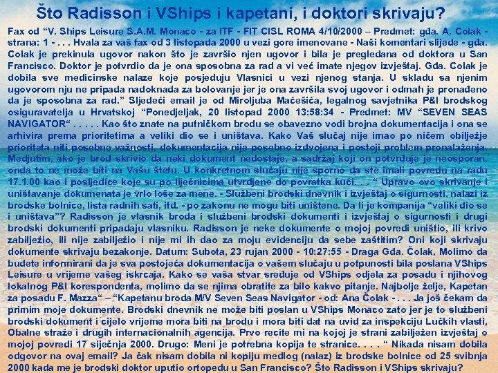 "Što Radisson i VShips i kapetani, i doktori skrivaju? Fax od ""V. Ships Leisure"