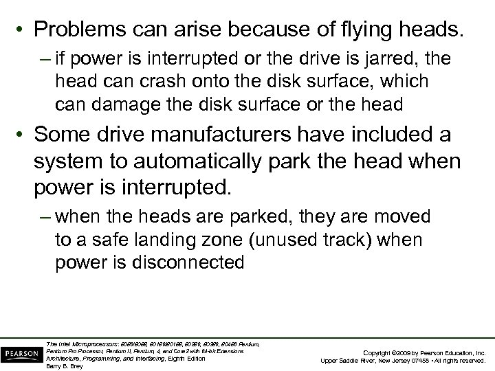 • Problems can arise because of flying heads. – if power is interrupted