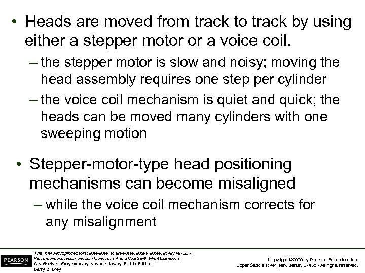 • Heads are moved from track to track by using either a stepper