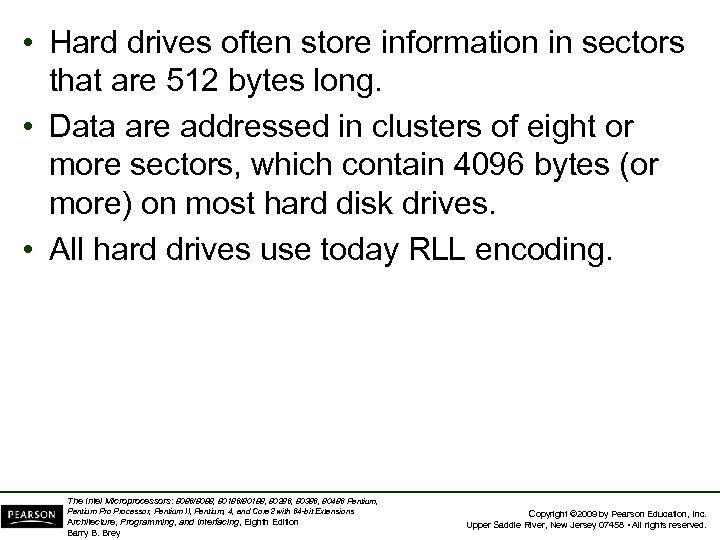 • Hard drives often store information in sectors that are 512 bytes long.