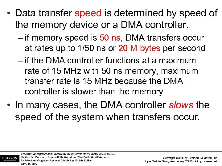 • Data transfer speed is determined by speed of the memory device or