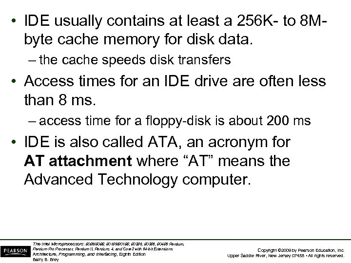 • IDE usually contains at least a 256 K- to 8 Mbyte cache