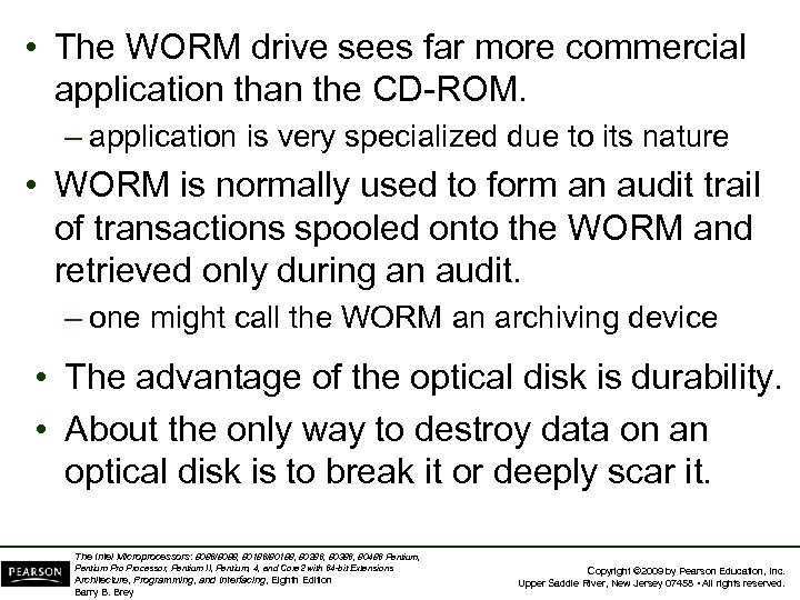 • The WORM drive sees far more commercial application than the CD-ROM. –