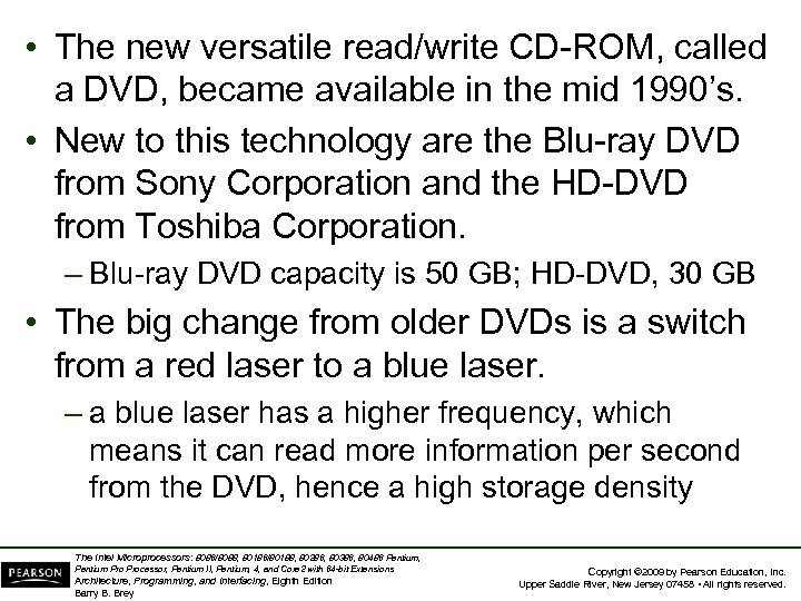 • The new versatile read/write CD-ROM, called a DVD, became available in the