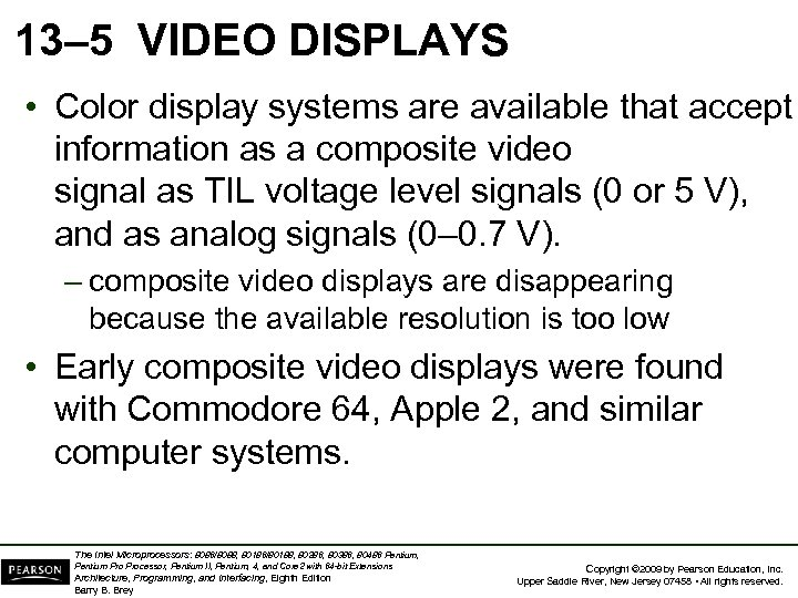 13– 5 VIDEO DISPLAYS • Color display systems are available that accept information as