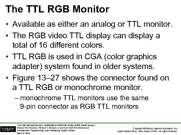 The TTL RGB Monitor • Available as either an analog or TTL monitor. •