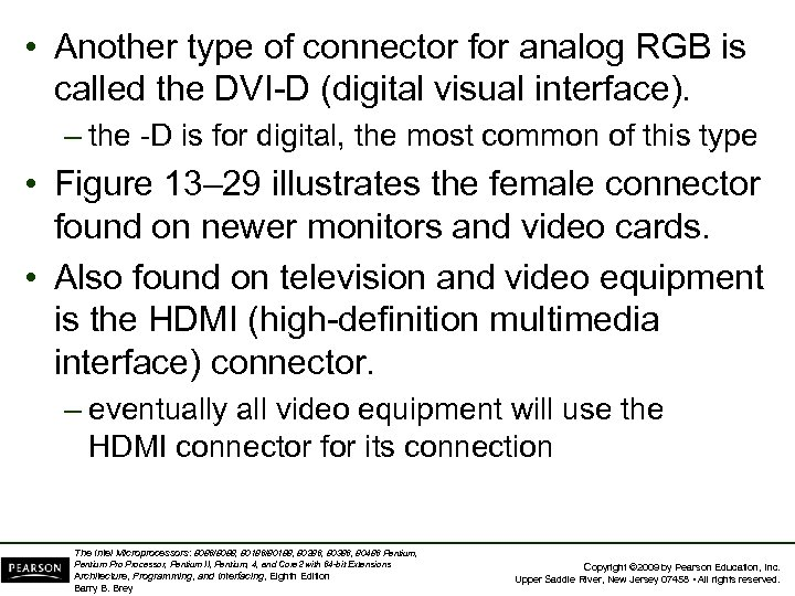 • Another type of connector for analog RGB is called the DVI-D (digital