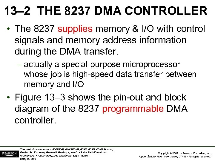 13– 2 THE 8237 DMA CONTROLLER • The 8237 supplies memory & I/O with