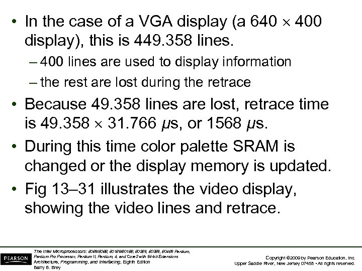 • In the case of a VGA display (a 640 400 display), this
