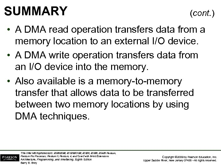 SUMMARY (cont. ) • A DMA read operation transfers data from a memory location