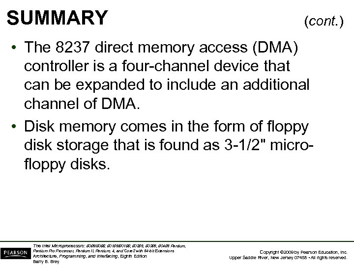 SUMMARY (cont. ) • The 8237 direct memory access (DMA) controller is a four-channel