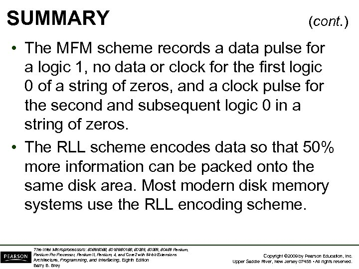 SUMMARY (cont. ) • The MFM scheme records a data pulse for a logic
