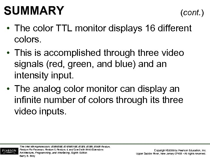 SUMMARY (cont. ) • The color TTL monitor displays 16 different colors. • This