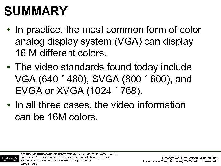 SUMMARY • In practice, the most common form of color analog display system (VGA)