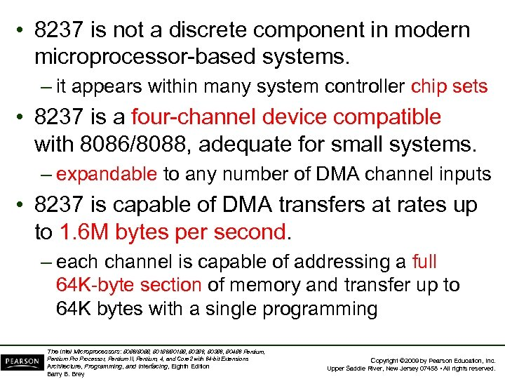 • 8237 is not a discrete component in modern microprocessor-based systems. – it