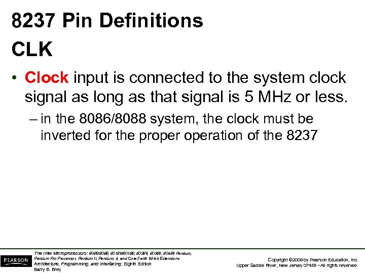 8237 Pin Definitions CLK • Clock input is connected to the system clock signal