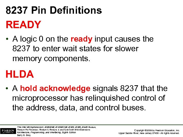 8237 Pin Definitions READY • A logic 0 on the ready input causes the