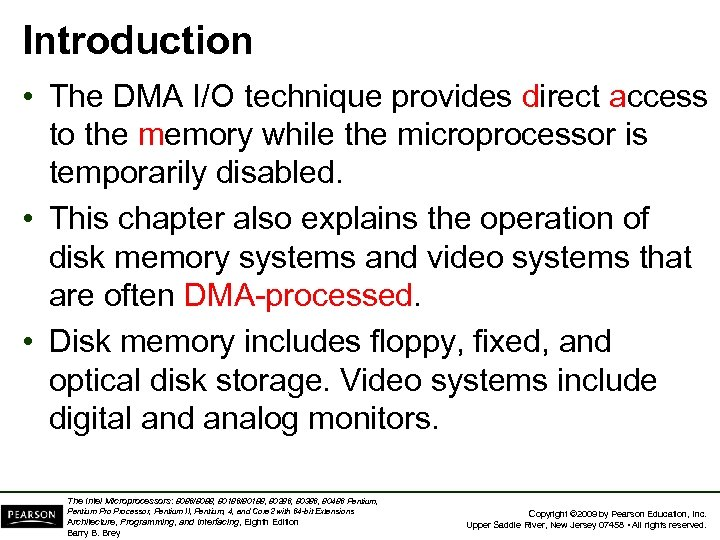 Introduction • The DMA I/O technique provides direct access to the memory while the
