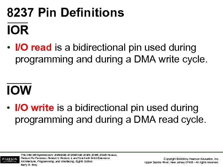 8237 Pin Definitions IOR • I/O read is a bidirectional pin used during programming