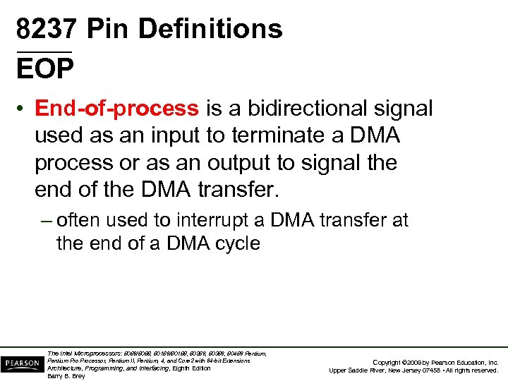 8237 Pin Definitions EOP • End-of-process is a bidirectional signal used as an input