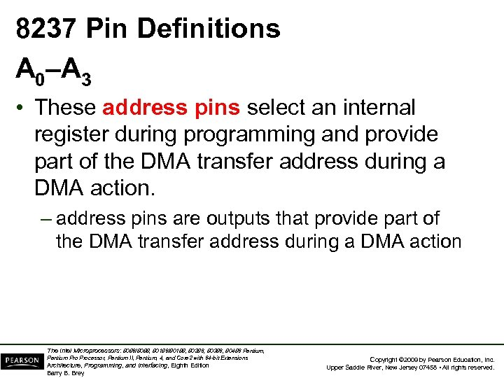 8237 Pin Definitions A 0–A 3 • These address pins select an internal register